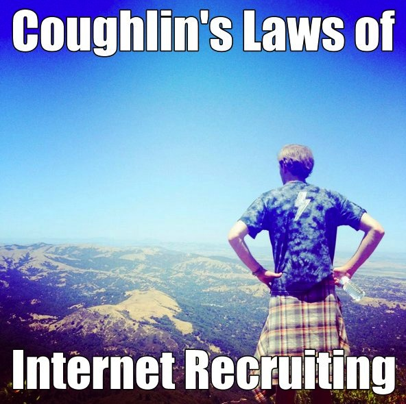 Coughlin's Laws of Internet recruiting