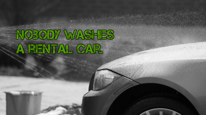 Nobody washes a rental car