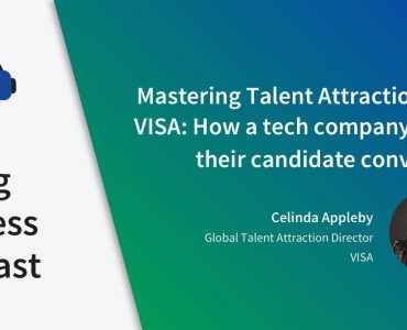 Episode 3 - Mastering Talent Attraction with VISA