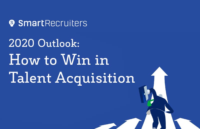2020 Outlook: How to Win in Talent Acquisition
