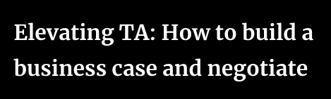 Elevating TA: How to build a business case and negotiate