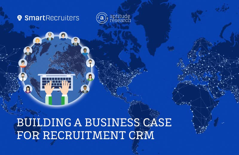 Building a Business Case for Recruitment CRM
