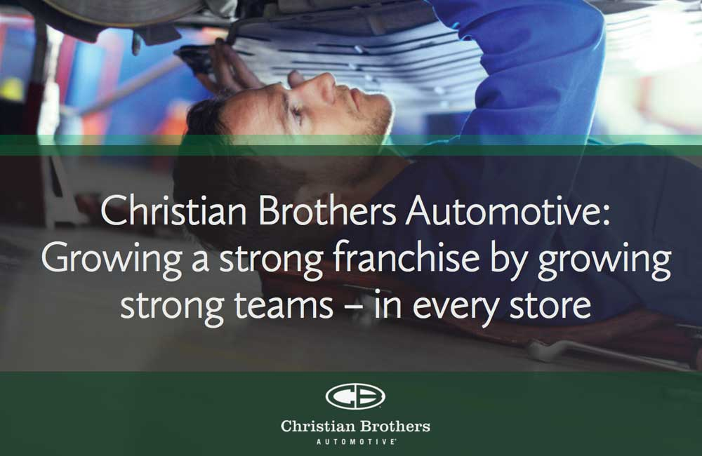 Christian Brothers Automotive: Growing a strong franchise by growing strong teams