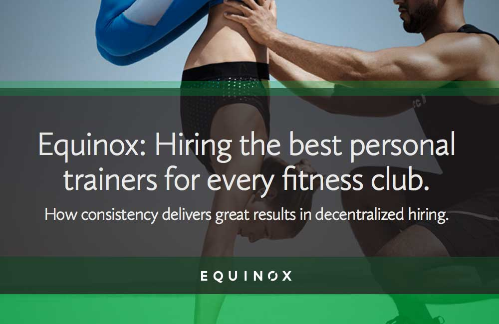 Equinox: Hiring the best personal trainers for every fitness club.
