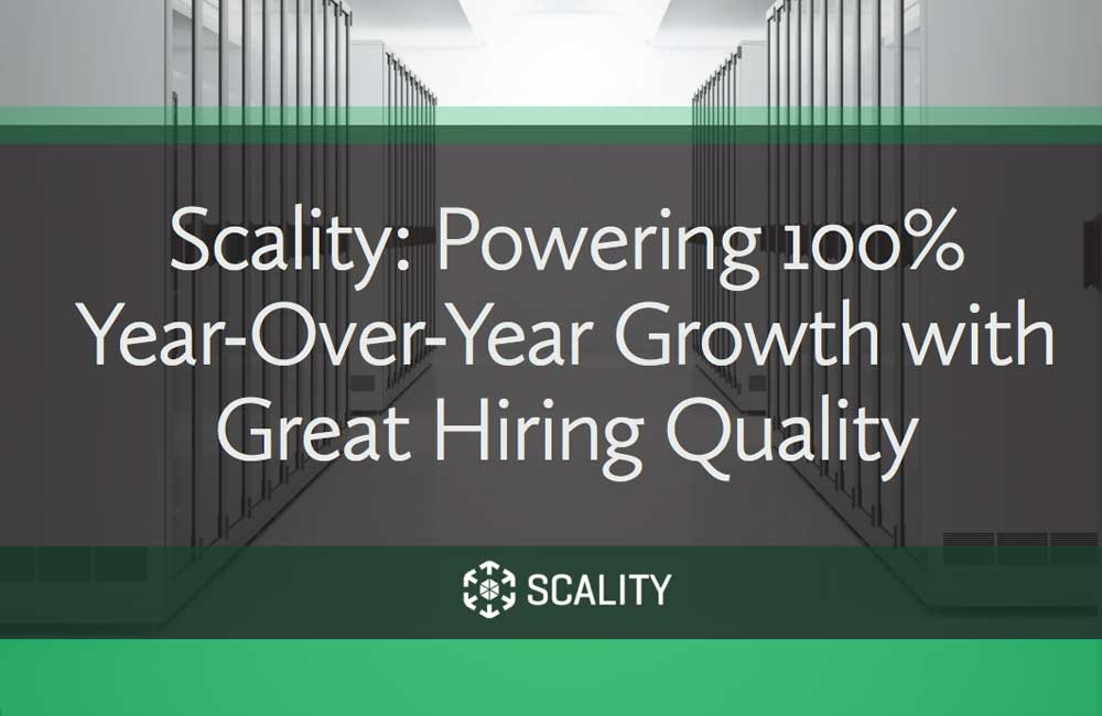 Scality: Powering 100% Year-Over-Year Growth with Great Hiring Quality