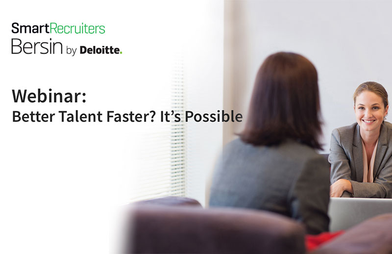Better Talent Faster? It's Possible!
